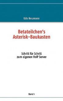 Betateilchen's Asterisk-Baukasten - Udo Neumann