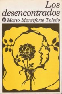 Los Desencontrados - Mario Monteforte Toledo