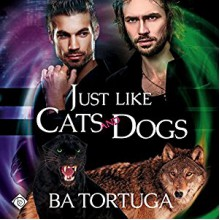 Just Like Cats and Dogs - B.A. Tortuga,Joe Formichella