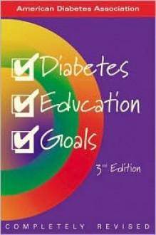 Diabetes Education Goals - Linda Siminerio, William H. Polonsky, Sue McLaughlin