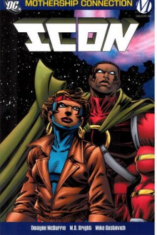 Icon, Vol. 2: The Mothership Connection - Dwayne McDuffie, M.D. Bright, Mike Gustovich