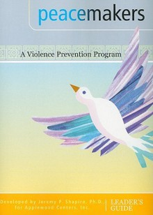 Peacemakers: A Violence Prevention Program - Jeremy P. Shapiro