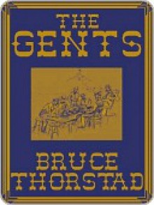 The Gents [Book 1 of The Gents Series] - Bruce Thorstad
