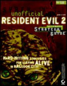 Resident Evil 2: Ultimate Strategy Guide - Jason R. Rich