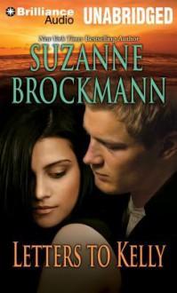 Letters to Kelly - Suzanne Brockmann, Melanie Ewbank