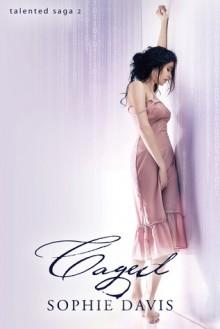 Caged (Talented Saga, #2) - Sophie Davis