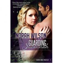 Guarding Suzannah (Serve and Protect, #1) - Norah Wilson