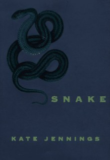 Snake - Kate Jennings