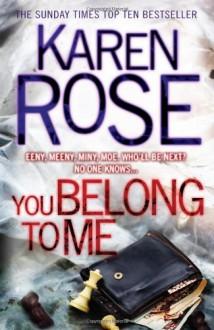 You Belong to Me (Romantic Suspense, #12) - Karen Rose