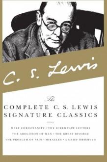 The Complete C. S. Lewis Signature Classics - C.S. Lewis