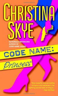 Code Name: Princess - Christina Skye