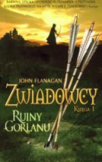 Ruiny Gorlanu - John Flanagan