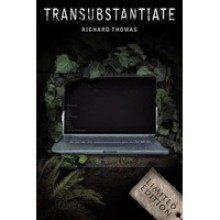 Transubstantiate - Richard Thomas