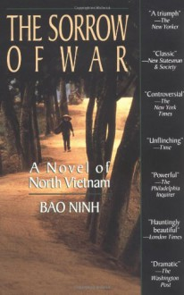 The Sorrow of War: A Novel of North Vietnam - Bao Ninh