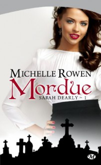 Mordue (Sarah Dearly, #1) - Michelle Rowen