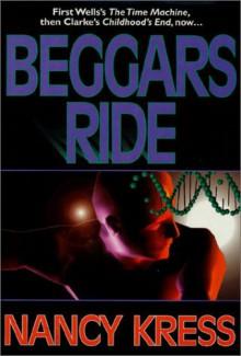 Beggars Ride - Nancy Kress