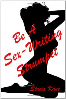 Be A Sex Writing Strumpet - Stacia Kane
