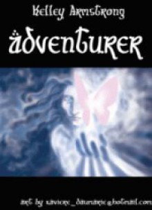 Adventurer (Otherworld Stories, #5.1) - Kelley Armstrong