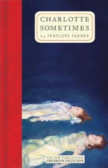 Charlotte Sometimes - Penelope Farmer, Chris Connor