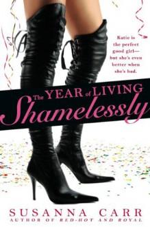 The Year of Living Shamelessly - Susanna Carr