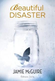 Beautiful Disaster (SEMI-POCHE SENT) - Jamie McGuire, Agnès Girard