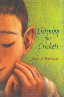 Listening for Crickets - David Gifaldi