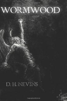 Wormwood - D. H. Nevins