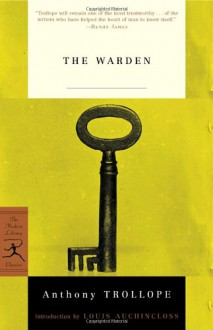 The Warden - Anthony Trollope, Andrew Maunder, Louis Auchincloss