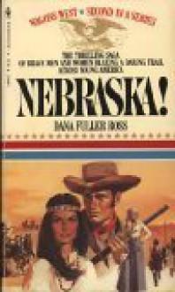 Nebraska! (Wagons West, Volume 2) - Dana Fuller Ross