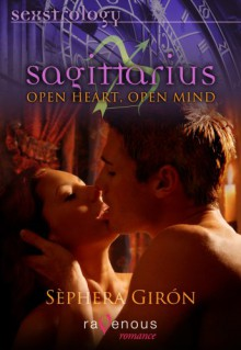 Sagittarius: Open Heart, Open Mind - Sèphera Girón