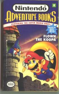 Flown The Koopa: Nintendo Adventure Book #8 - Matt Wayne