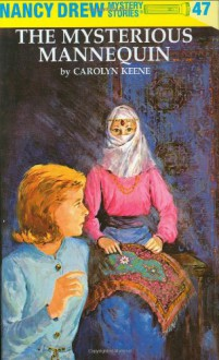 The Mysterious Mannequin - Carolyn Keene