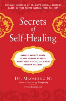 Secrets of Self-Healing - Maoshing Ni