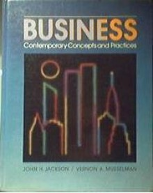 Business: Contemporary Concepts And Practices: Student Learning Guide And Applied Readings - John H. Jackson, Vernon A. Musselman