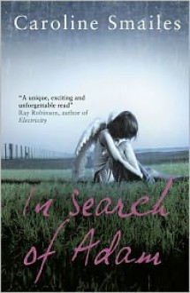 In Search of Adam - Caroline Smailes