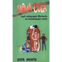 Karma Cola czyli mistycyzm Wschodu na światowym rynku - Gita Mehta