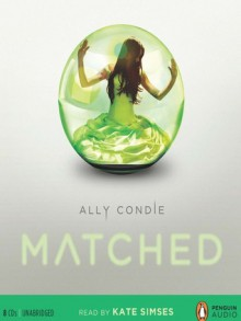 Matched - Ally Condie, Kate Simses