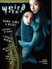 Weird Tales 348 - Ann VanderMeer, W.H. Pugmire, Cat Rambo, Stephen H. Segal