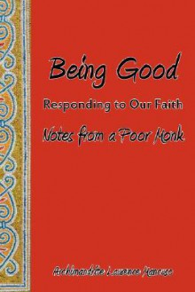 Being Good: Responding to Our Faith - Laurence Mancuso