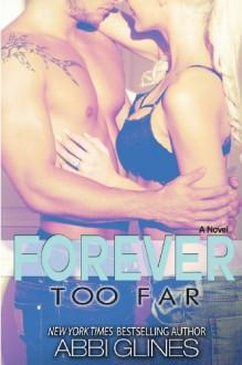 Forever Too Far - Abbi Glines