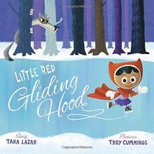 Little Red Gliding Hood - Tara Lazar,Troy Cummings