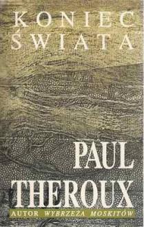 Koniec świata - Paul Theroux