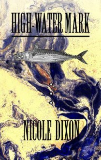 High-Water Mark - Nicole Dixon