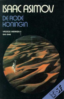De rode koningin (Vroege Werken, #3 (1941-1948)) - Isaac Asimov, Jean-A. Schalekamp