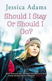 Should I Stay or Should I Go? - Jessica Adams