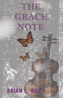 The Grace Note - Brian L. Doe