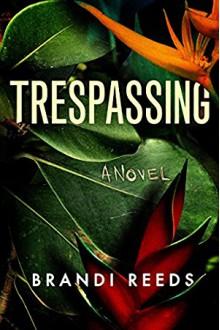 Trespassing - Brandi Reeds