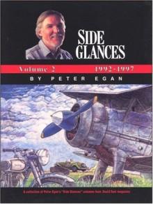 Side Glances, Volume 2: 1992-1997 - Peter Egan