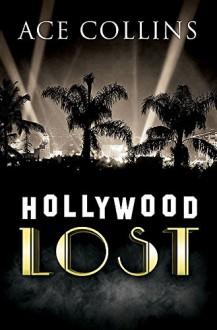 Hollywood Lost - Ace Collins