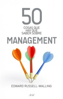 50 cosas que hay que saber sobre Management - Edward Russell-Walling
